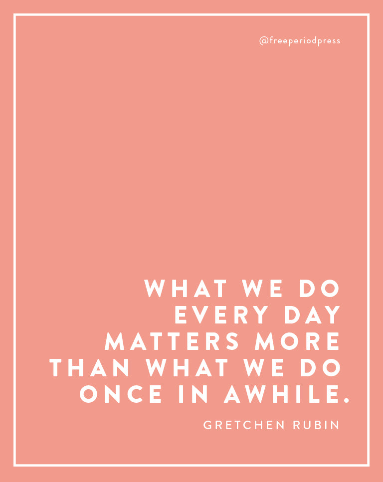 What We Do Every Day Matters More Than What We Do Once In Awhile. - Gretchen Rubin Quote