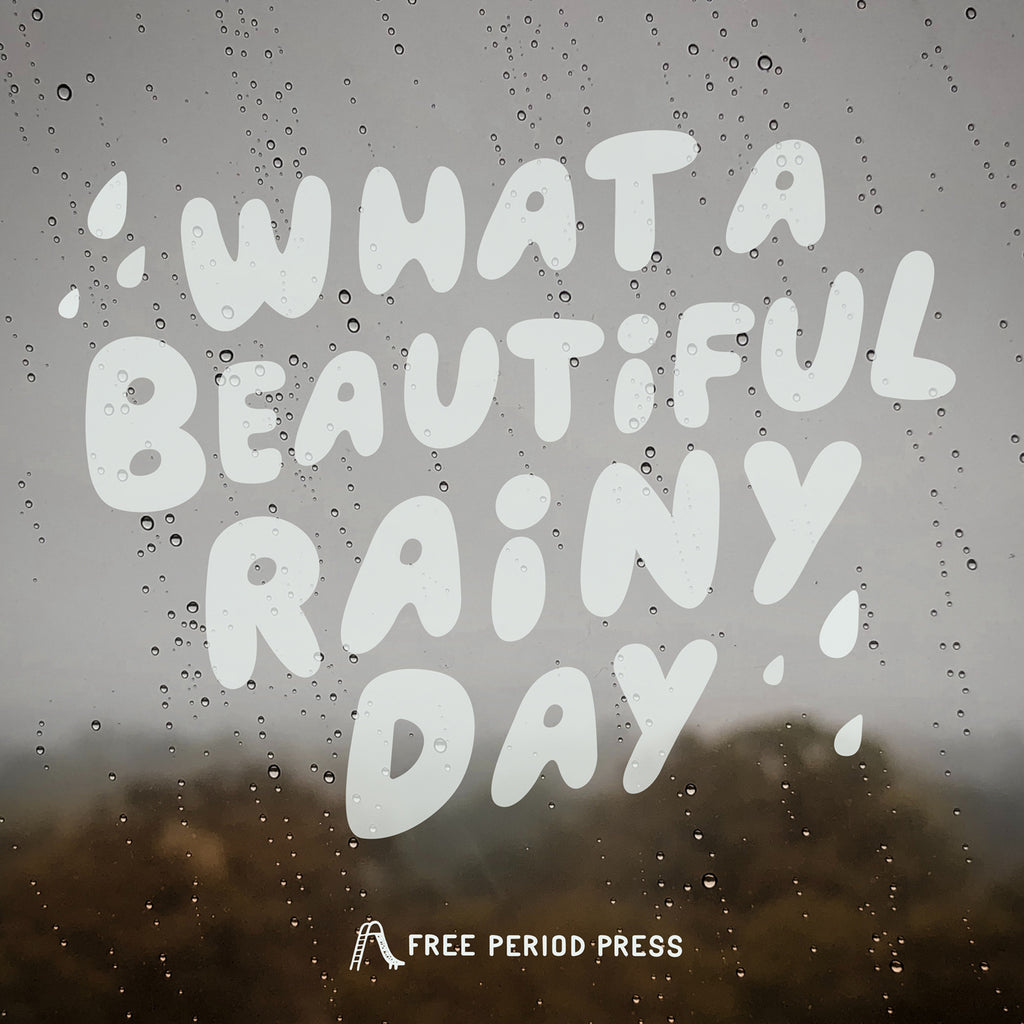 """What a Beautiful Rainy Day"" 