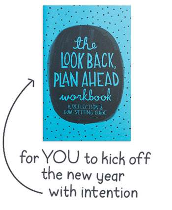 The Look Back Plan Ahead Workbook: A Reflection and Goal-Setting Guide