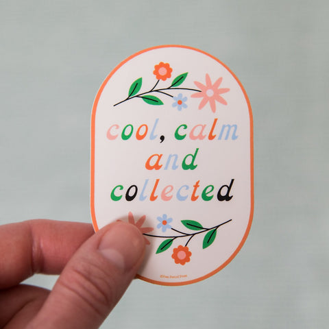 Cool, Calm, and Collected Sticker