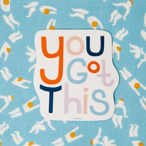 You Got This - Vinyl Decal Sticker