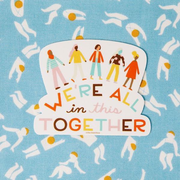 We're All In This Together Vinyl Decal Sticker