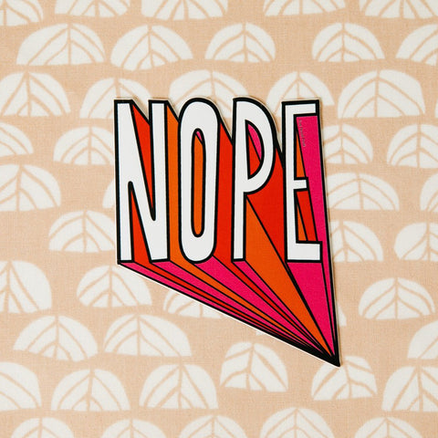 Nope Vinyl Decal Sticker