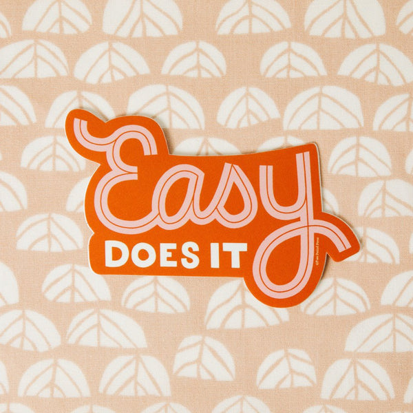 Easy Does It - Vinyl Decal Sticker