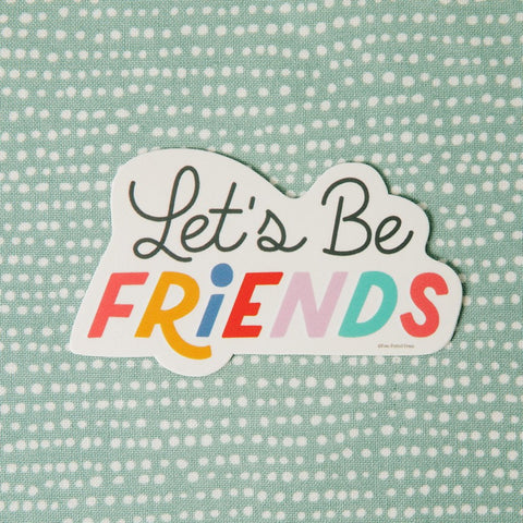 Let's Be Friends Vinyl Decal Sticker