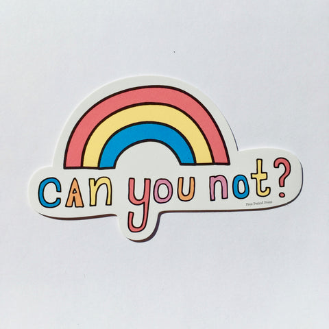 Can You Not? Rainbow Vinyl Decal Sticker