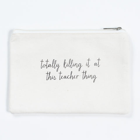 Killing it Cosmetic Bag- Teacher