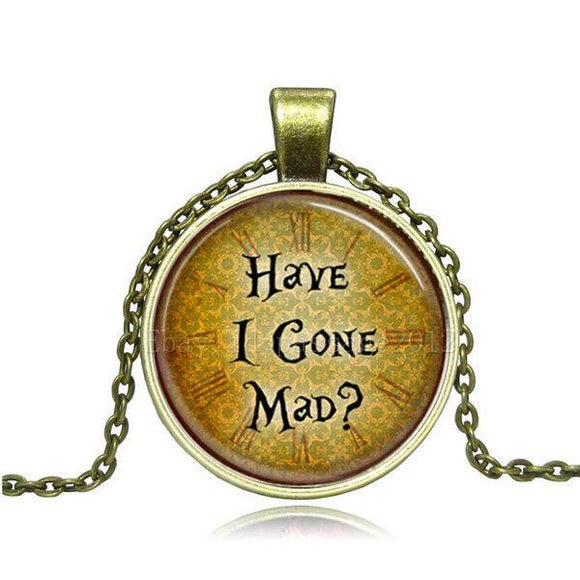Have I Gone Mad Glass Cabochon Necklace - Synonyco.com