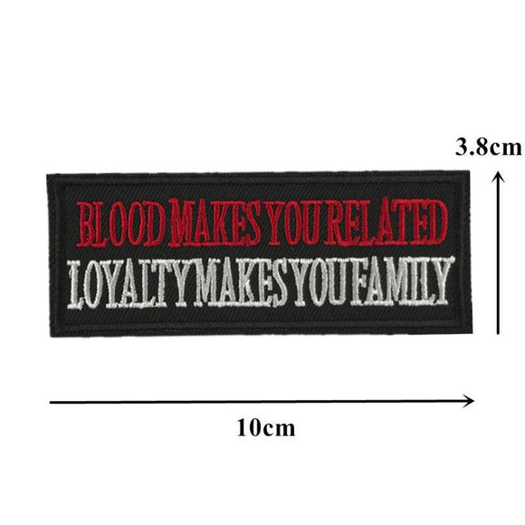 Blood Makes You Related Loyalty Makes You Family Sew On Biker Patch - Synonyco.com