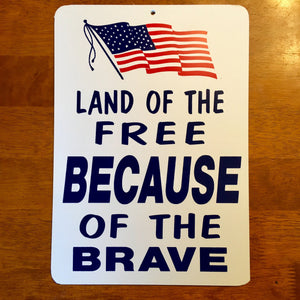 Land of the Free Because of the Brave PVC Sign 10x12 - Synonyco.com