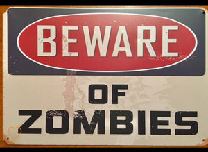 Distressed Beware of Zombies Tin Metal Sign 12x8 - Synonyco.com