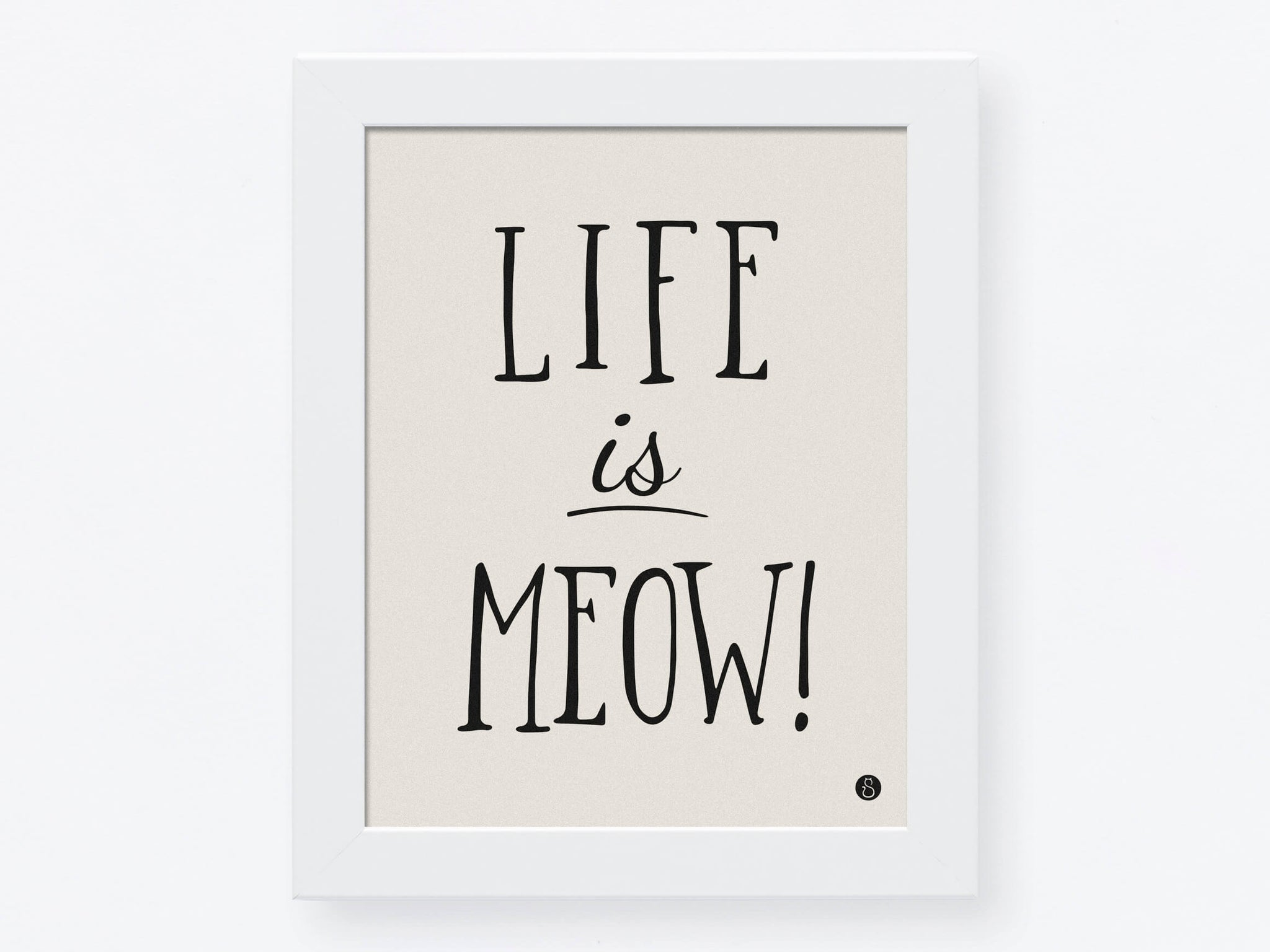 Affiche «Life is Meow!»