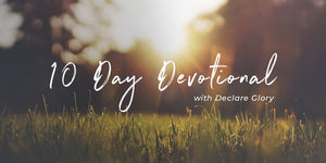 10-Day Devotional with Declare Glory