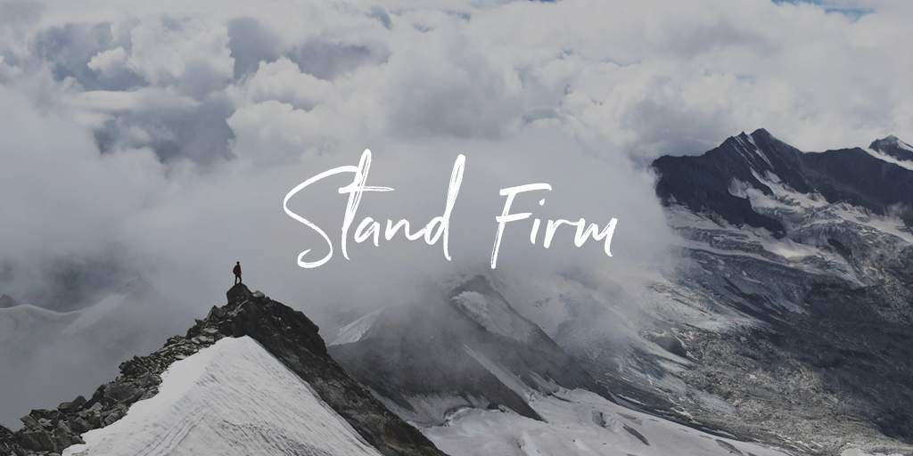 7 Biblical Verses on Standing Firm