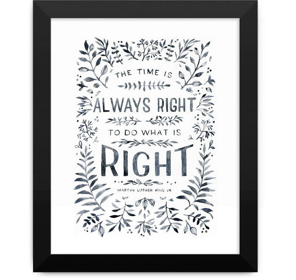 Martin Luther King Time is Always Right to do what's right art print Christian