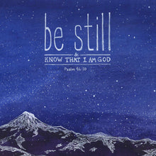 Be Still and know that I am God - Psalm 46:10 Bible Art Print