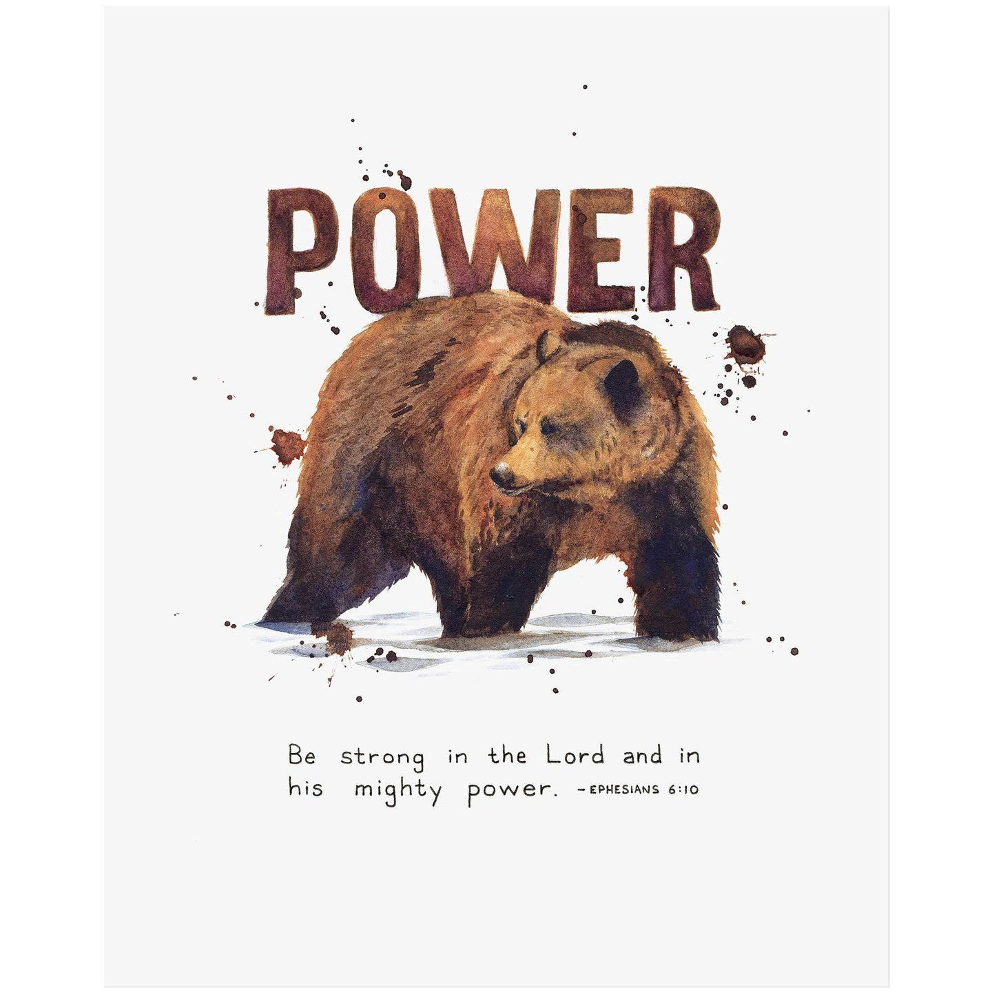 Power - Ephesians 6:10 Scripture Art Print