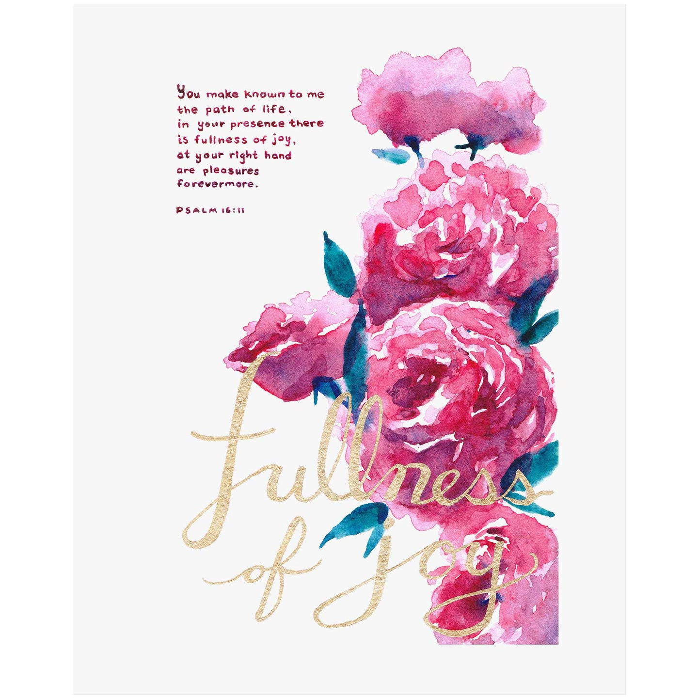 Fullness of Joy - Psalm 16:11 Scripture Art Print