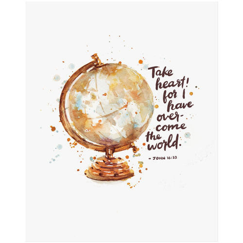 Take Heart! I Have Overcome The World - John 16:33 Scripture Art Print