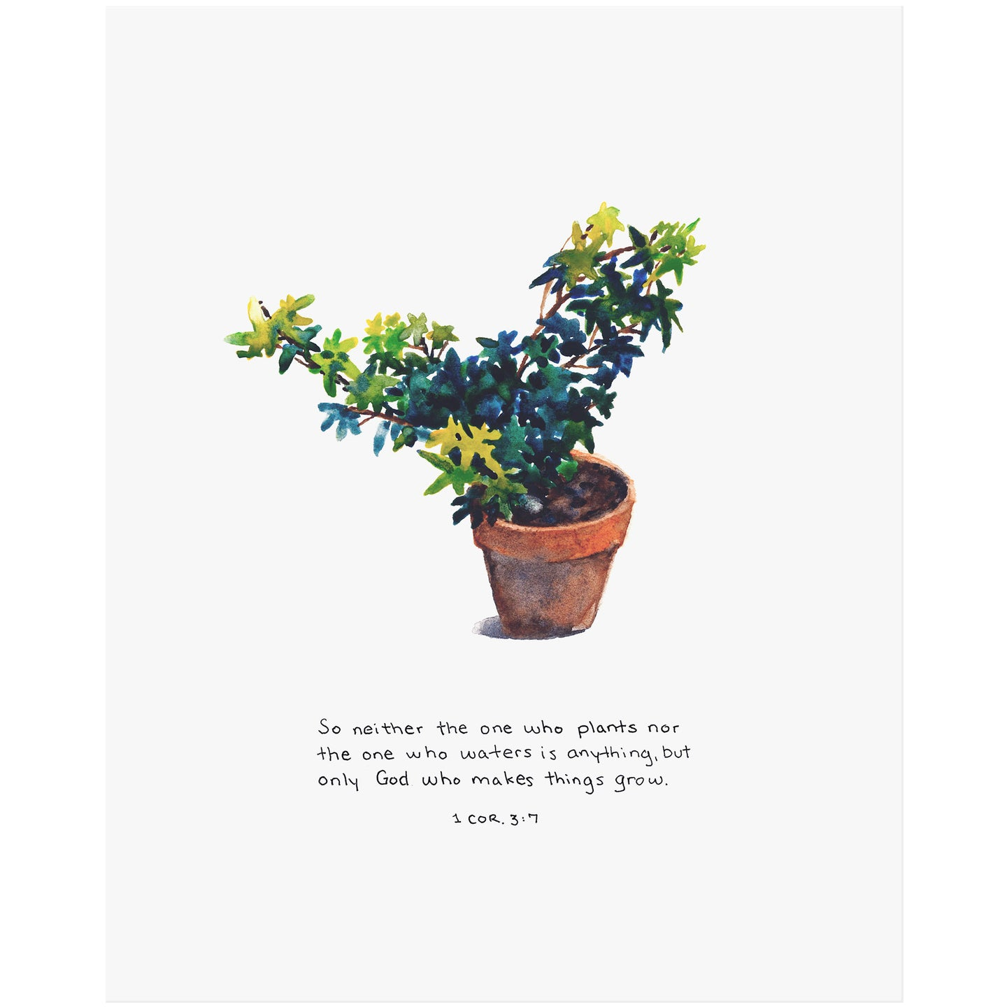 God Makes Things Grow - 1 Corinthians 3:7 Scripture Art Print