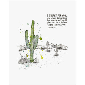God, I Thirst for You - Psalm 63:1 Scripture Art Print