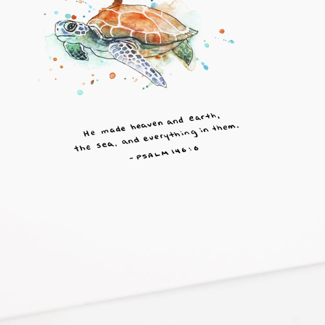 "Psalm 146:6 Artwork of a sea turtle - ""He made heaven and earth, the sea and everything in them."""