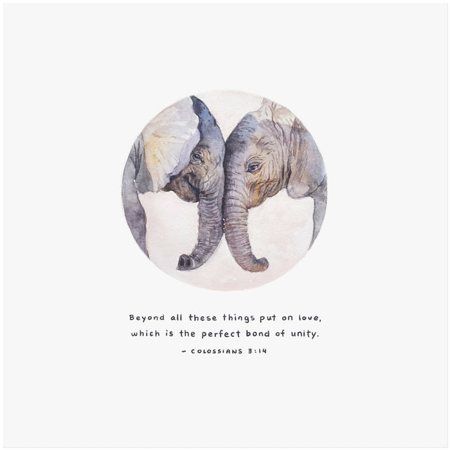 "Colossians 3:14 Artwork of two elephants - ""Beyond all these things put on love, which is the perfect bond of unity."""