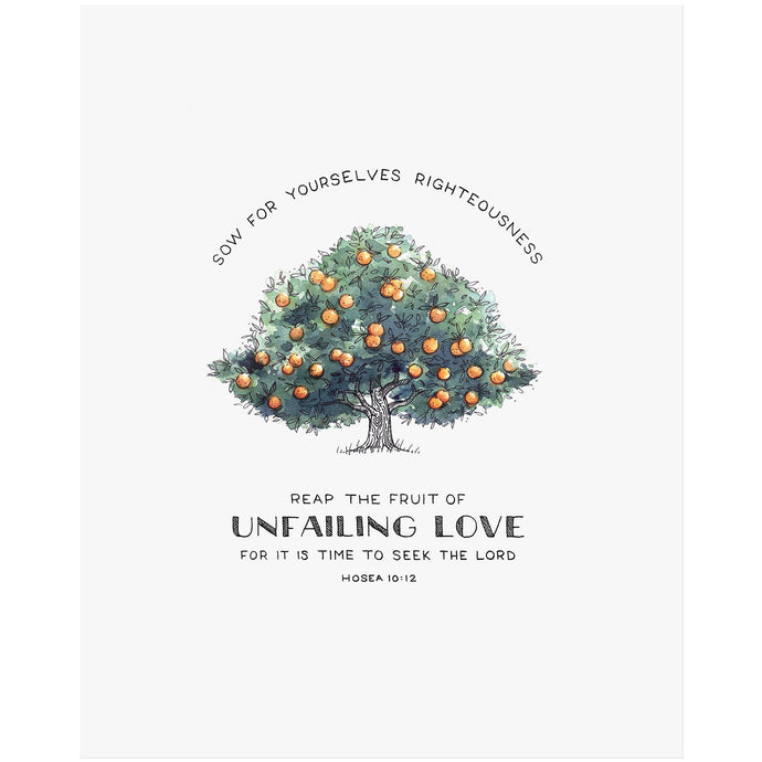 Fruit of Unfailing Love - Hosea 10:12 Scripture Art Print