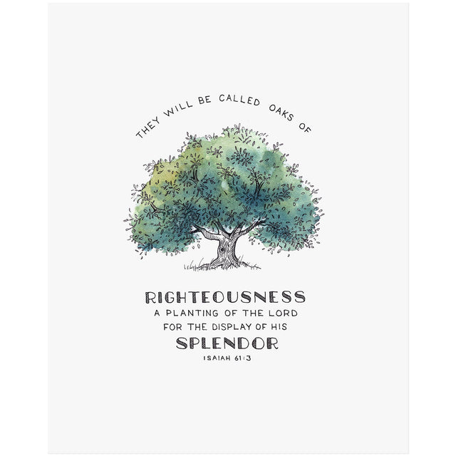 Oak of Righteousness - Isaiah 61:3 Scripture Art Print