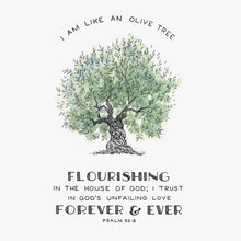 "Bible Art Print for ""I am like an olive tree, flourishing in the house of God; I trust in God's unfailing love forever and ever."" - Psalm 52:8"
