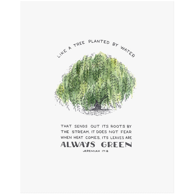 Tree Planted by Water - Jeremiah 17:8 Scripture Art Print