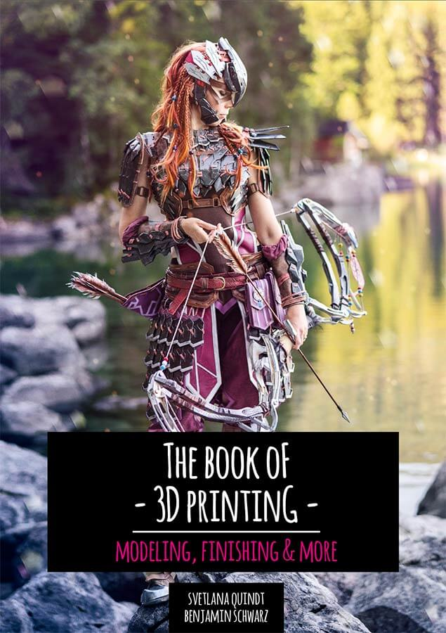 The Book of 3D Printing – Modelling, Finishing & More – Print Version - By Kamui Cosplay