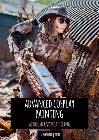 Advanced Painting – Airbrush & Weathering - Print Version - By Kamui Cosplay, books- Lumin's Workshop
