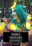 The Book of Cosplay Lights - Print Version - By Kamui Cosplay