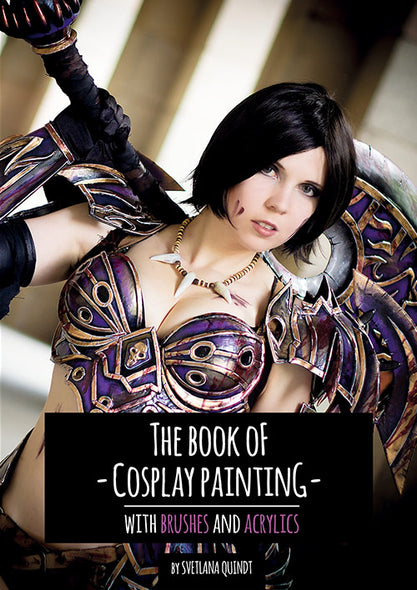 The Book of Cosplay Painting - Print Version - By Kamui Cosplay, books- Lumin's Workshop