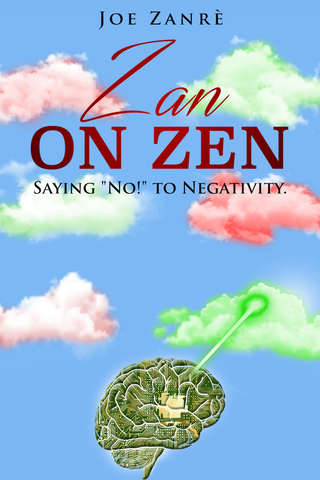 "Zan on Zen: Saying ""No!"" to Negativity"