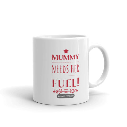 Mummy Needs Her Fuel Mug