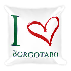 I Love Borgotaro Square Pillow