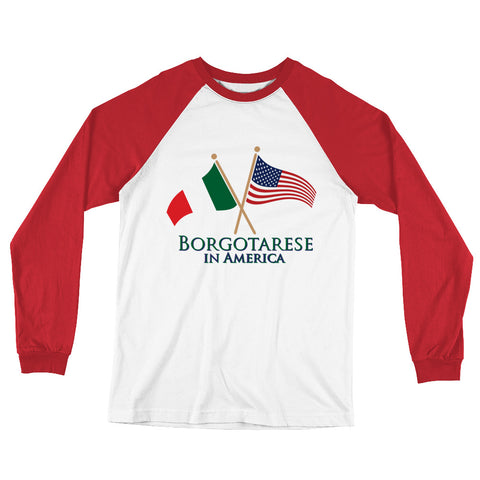 Borgotarese in America Unisex Long Sleeve Baseball T-Shirt