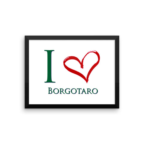 I Love Borgotaro Framed photo paper poster