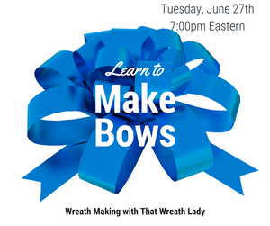 Learn to Make Bows with That Wreath Lady
