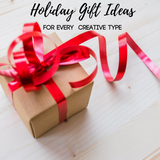 Holiday Gift Guide for Every Creative Type