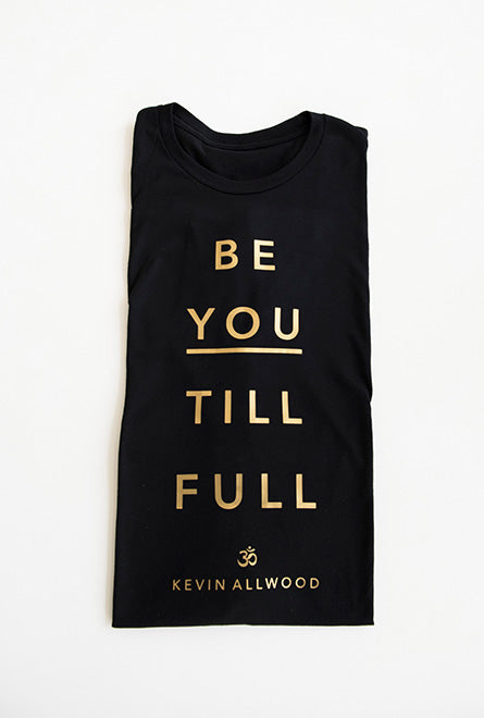 Kevin Allwood - Be You Till Full Tee Gold