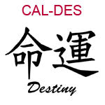 CAL-DES Chinese symbol for destiny