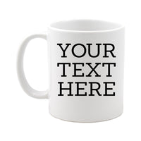 Personalized Coffee Mug with Custom Text | 11 oz, White, Ceramic