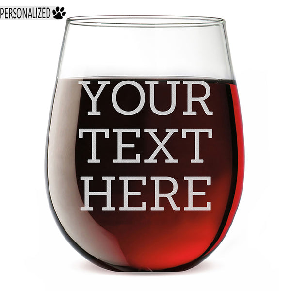 Your Custom Text Personalized Etched Stemless Wine Glass 17oz