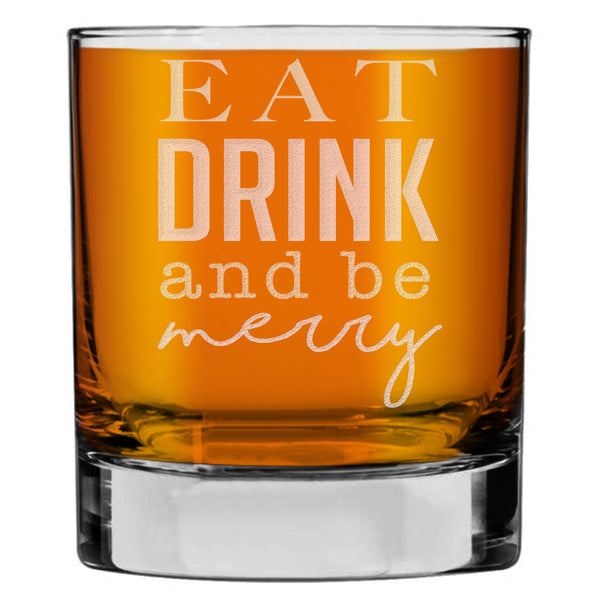 Eat Drink and Be Merry Christmas Etched Whiskey Glass