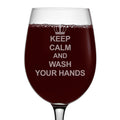 Keep Calm and Wash Your Hands Etched 16oz Stemmed Wine Glass