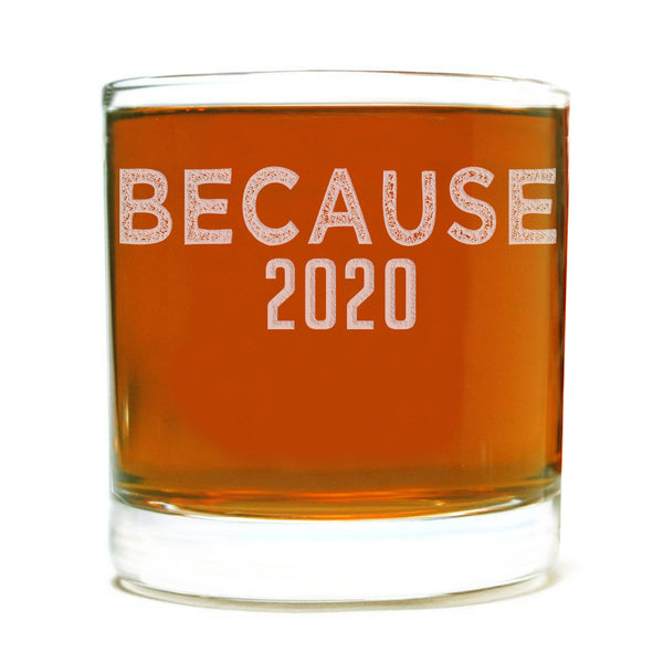 Because 2020 Etched Whiskey Rocks Cocktail Glass 11oz