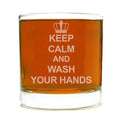 Keep Calm and Wash Your Hands Etched Whiskey Rocks Lowball Glass